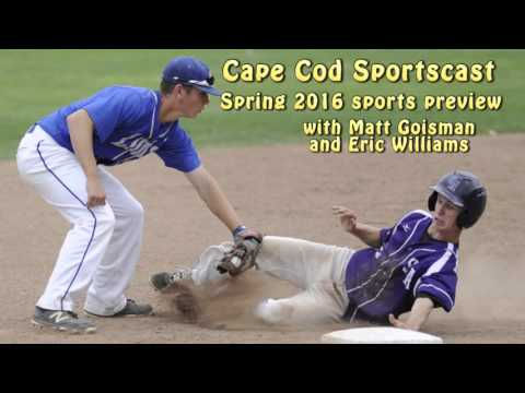 Cape Cod Sportscast spring sports preview