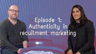 Episode 1   Authenticity in Recruitment Marketing