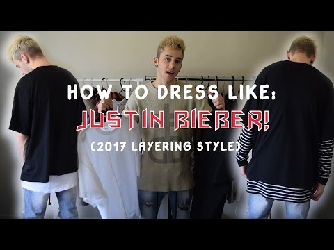 HOW TO DRESS LIKE JUSTIN BIEBER! (2017 Layering Style/Look)