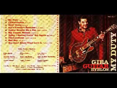 Giba Guitar Byblos - My Duty - 2011 - Big Legged Woman - Dimitris Lesini Blues