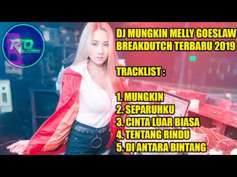 DJ MUNGKIN MELLY GOESLAW BREAKDUTCH TERBARU FULL BASS 2019