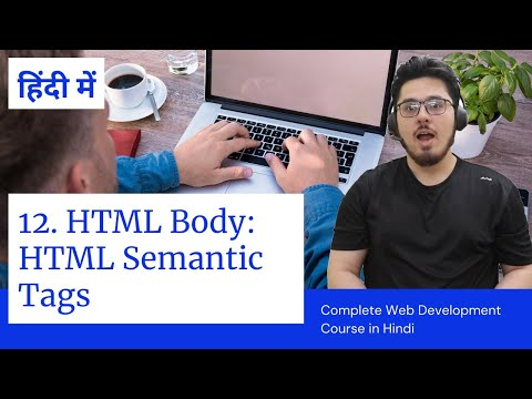 HTML Tutorial: Semantic Tags In HTML| Web Development Tutorials #12