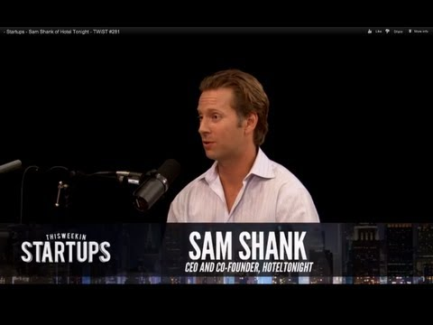 - Startups - Sam Shank of Hotel Tonight - TWiST #281