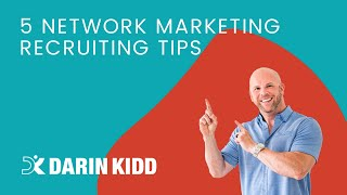 Network Marketing Recruiting Secrets — 5 MLM Recruiting Tips