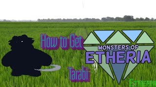 How To Get Tarabi Roblox Monsters Of Etheria