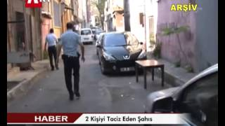 2 Kişiyi Taciz Eden Şahıs Tutuklandı