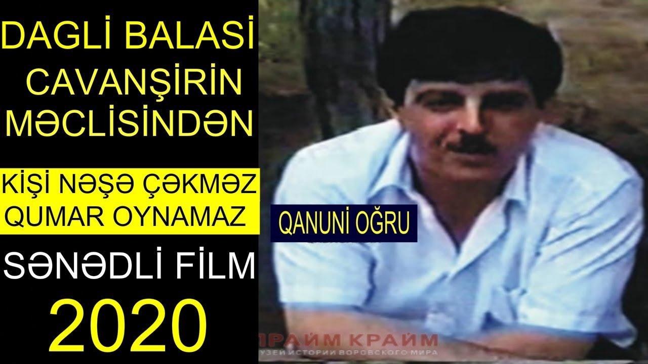 KİŞİ NƏŞƏ ÇƏKMƏZ QUMAR OYNAMAZ DAQLİ CAVANŞİR Sənədli Film 2020