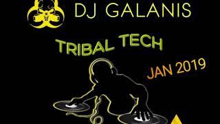 NEW TRIBAL TECH HOUSE  DJ GALANIS - JANUARY 2019