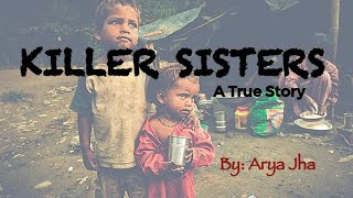 Killer Sisters - a true story