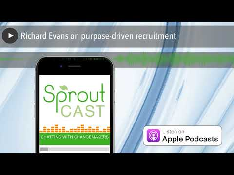 Richard Evans on purpose-driven recruitment
