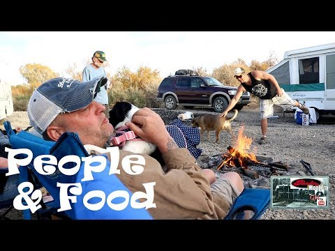 The Food & People At Base Camp. ...Boondocking Colorado River