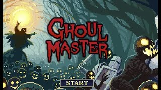 Ghoul Master Walkthrough
