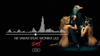 SEL - Ne Vakar (Feat.  Monika Liu)(Official Audio)