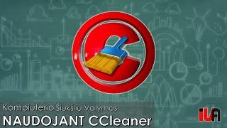 Kompiuterio šiukšlių valymas - šiukšlių valymas naudojant CCleaner