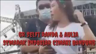 GR SELFI RANDA & AULIA SEMARAK INDOSIAR CIMAHI BANDUNG