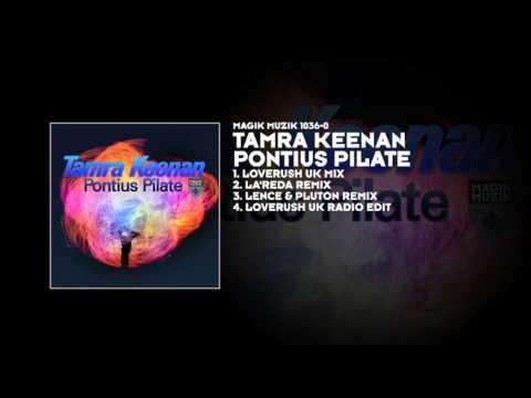 Tamra Keenan - Pontius Pilate (Loverush UK Mix)