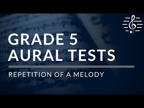Grade 5 Aural Tests - Repetition of a Melody
