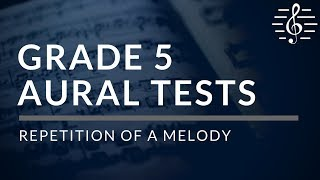 Grade 5 Aural Tests - Repetition of a Melody YouTube Videos