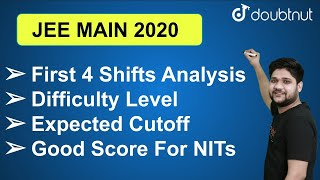 JEE Mains 2020 September - First 4 Shifts Analysis | Expected Cutoff | Good Score For NITs