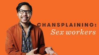 Chansplaining: Guess Who Is A Sex Worker