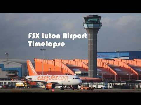 AI Time lapse | Airports of the World | FSX | London Luton Airport