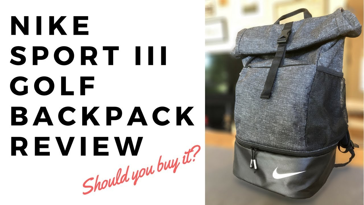 b30038563ef NIKE Sport III Golf Backpack REVIEW!!! - YouTube