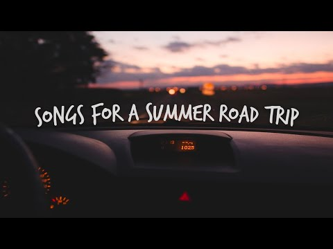 Songs to play on a late night summer road trip! - UselessClout