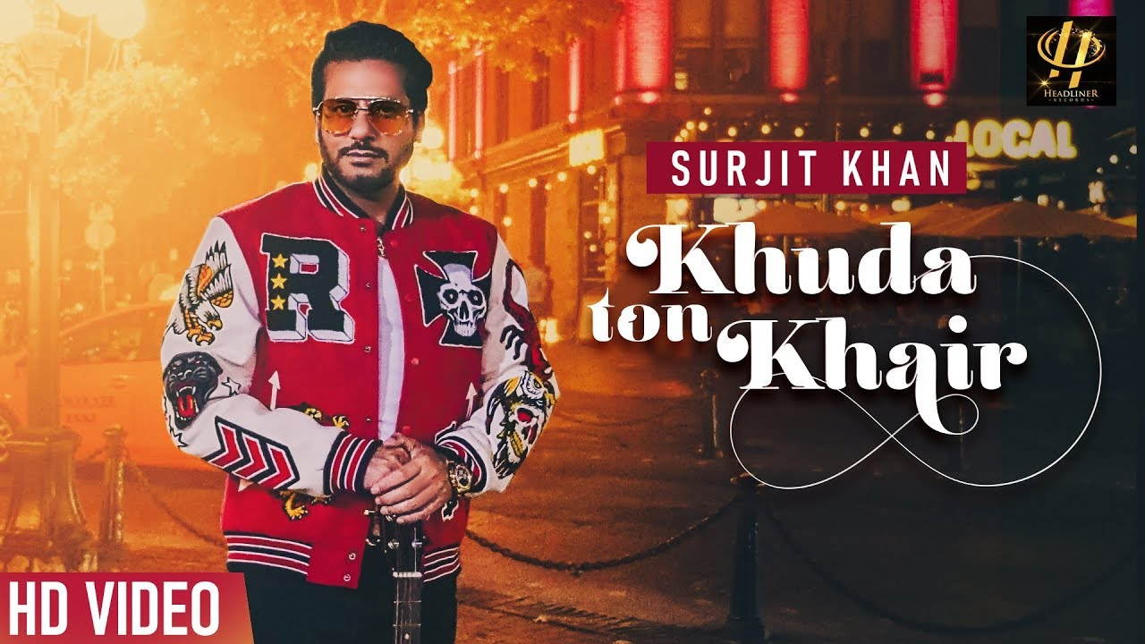 Surjit khan - Khuda Ton Khair | Full Song | New Punjabi songs 2019 | Headliner Records
