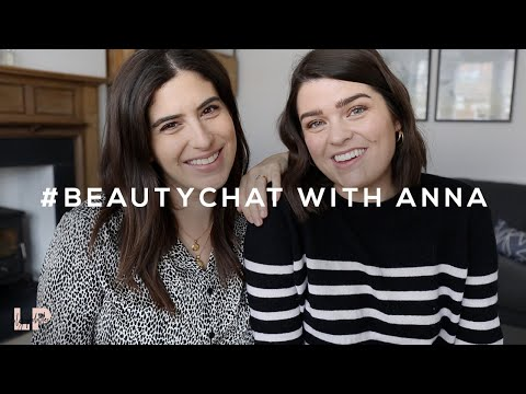 #BEAUTYCHAT (ish) WITH ANNA | Lily Pebbles