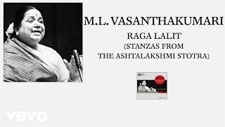 M.L. Vasanthakumari - Raga Lalit (Stanzas From The Ashtalakshmi Stotra)
