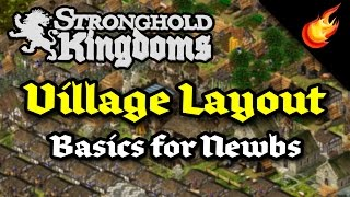 Stronghold Kingdoms - Village Layout Basics