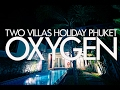 Two Villas Holiday Phuket: Oxygen