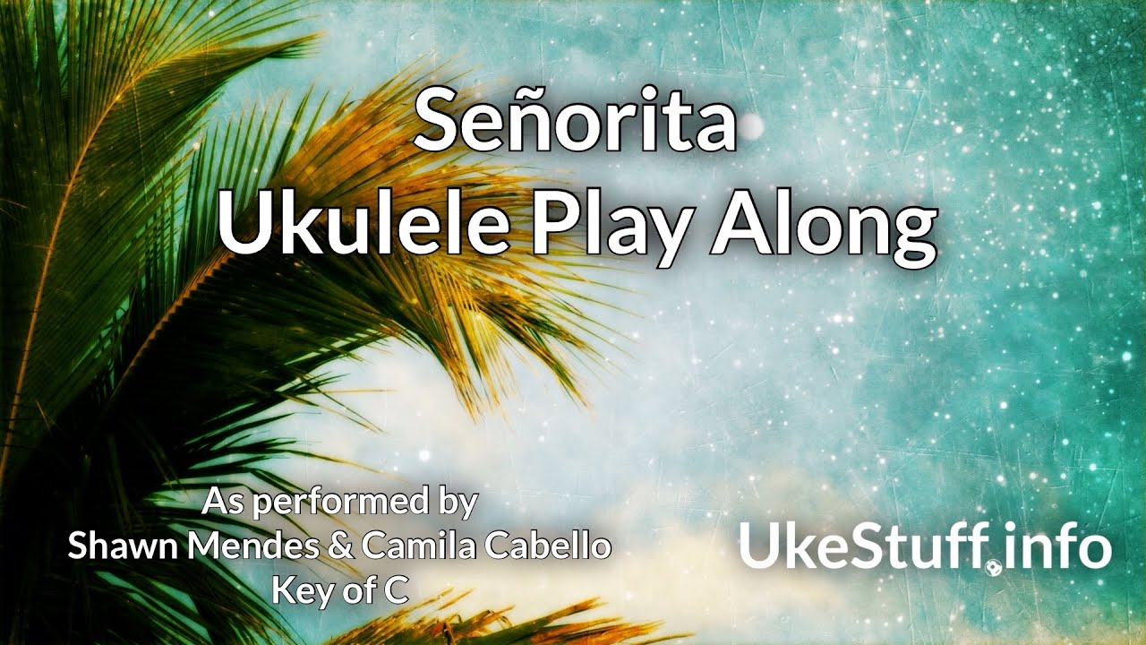 Señorita (Clean) Ukulele Play Along