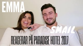 SMAIL OCH EMMA REAGERAR PÅ PARADISE HOTEL! SABINA ELLER EMCE??