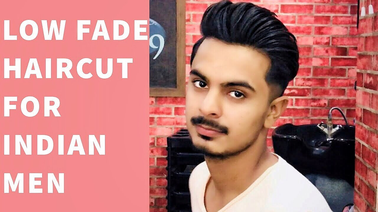 Low Fade Haircut For Men Best Hairstyle For Indian Men 2018 Youtube