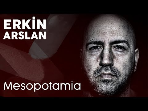 Erkin Arslan - Mesopotamia (Official Audio)