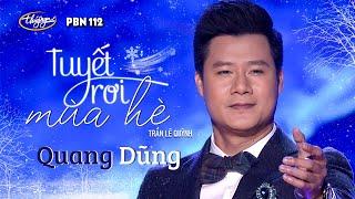 Quang Dũng - Tuyết Rơi Mùa Hè (Trần Lê Quỳnh) PBN 112