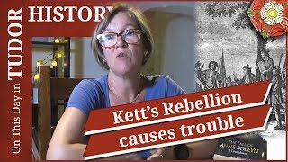 August 25 - Kett's Rebellion causes trouble