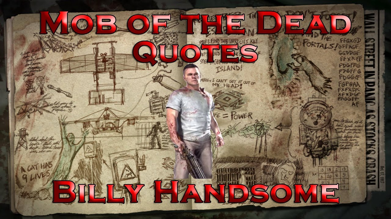 Fex Quotes Mob Of The Dead Quotes  Billy Handsome Call Of Duty Black Ops