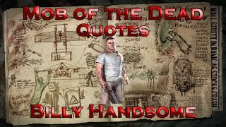 Mob of the Dead Quotes - Billy Handsome (Call of Duty: Black O…