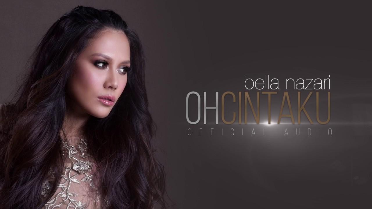 Lirik Lagu Oh Cintaku by Bella Nazari