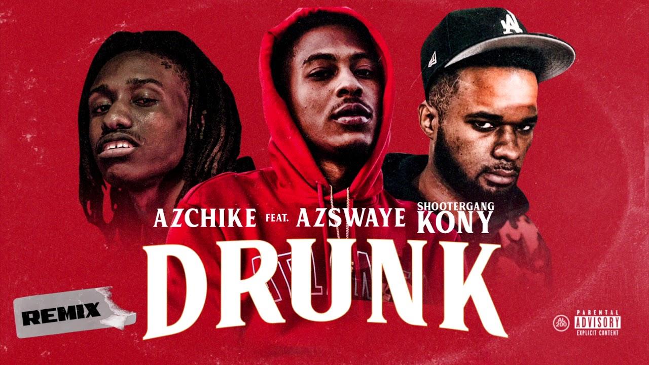 Shootergang Kony X Azchike X Azswaye Drunk Remix Music