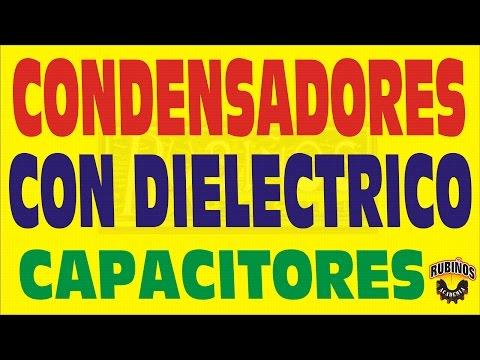 CONDENSADORES CON DIELECTRICO-CONSTANTE DIELECTRICA-CAPACITORES