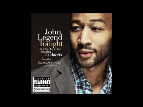 John Legend - Tonight (Best You Ever Had) Feat. Ludacris