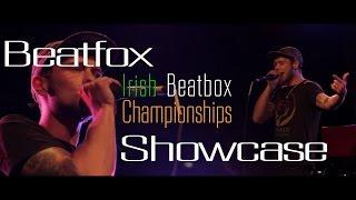 Irish Beatbox Championships - Judges Showcase - Beatfox