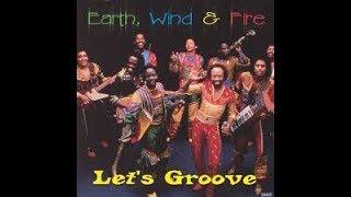 Earth, Wind & Fire - Let's Groove (Lyrics)