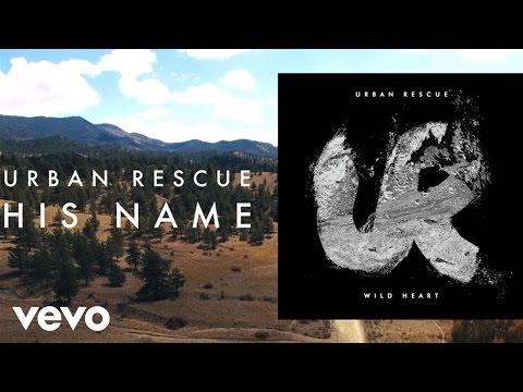 Urban Rescue - His Name (Lyric Video)