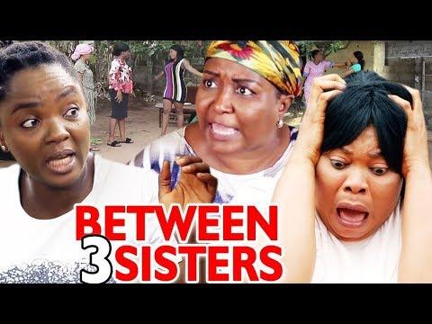 Download Between Three Sisters Season 1&2 - Chioma Chukwuka Latest Nigerian Nollywood Movie