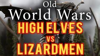 High Elves vs Lizardmen Warhammer Fantasy Battle Report - Old World Wars Ep101