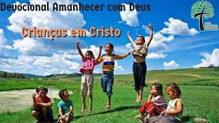 Crianças em Cristo // Amanhecer com Deus // Igreja Presbiteriana Floresta - GV